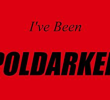 I've Been Poldarked by Arteffecting