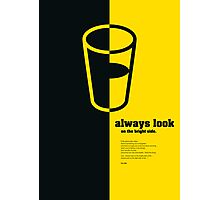 Always look on the bright side Photographic Print