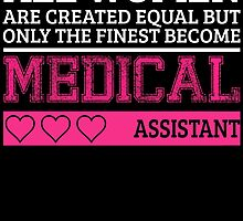 ALL WOMEN ARE CREATED EQUAL...MEDICAL ASSISTANT by fancytees