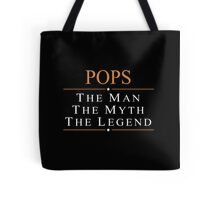 Pops The Man The Myth The Legend - Tshirts Tote Bag