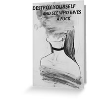 Destroy Yourself Greeting Card