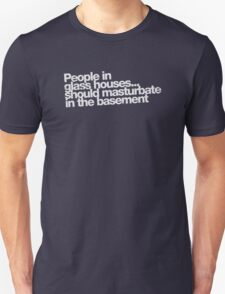 People in glass houses... (white) T-Shirt