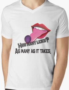 How many Licks?  As many as it takes. Mens V-Neck T-Shirt