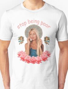 Paris Hilton 'Stop Being Poor' T-Shirt