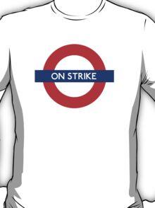 London Undeground - On Strike T-Shirt