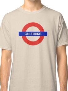 London Undeground - On Strike Classic T-Shirt