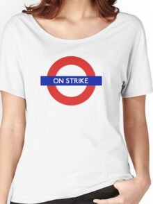 London Undeground - On Strike Women's Relaxed Fit T-Shirt