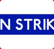 London Undeground - On Strike Sticker