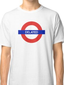 London Undeground - Delayed Classic T-Shirt