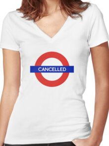 London Underground - Cancelled Women's Fitted V-Neck T-Shirt