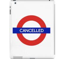London Underground - Cancelled iPad Case/Skin