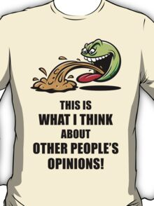 This Is What I Think About Other People's Opinions! (Emoticon Smiley Meme) T-Shirt