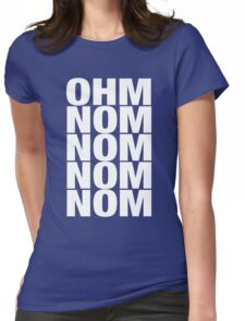 Ohm Nom Nom! Womens Fitted T-Shirt