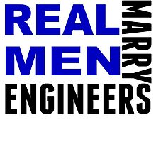 Real Men Marry Engineers by GiftIdea