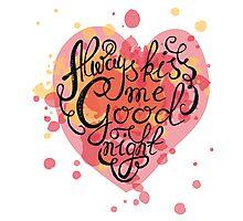 Always kiss me goodnight Photographic Print