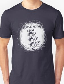 People Always Leave shirt – Peyton Sawyer Unisex T-Shirt