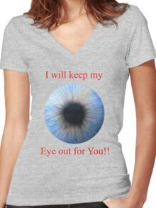 I Will Keep My Eye Out For You Women's Fitted V-Neck T-Shirt