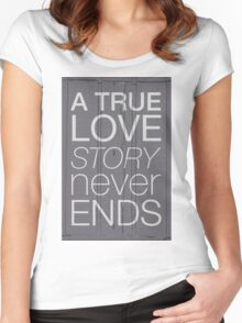 A true love story never ends Women's Fitted Scoop T-Shirt