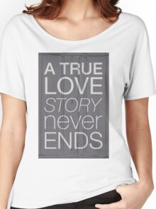 A true love story never ends Women's Relaxed Fit T-Shirt