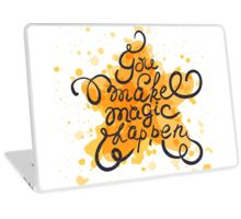 You make magic happen Laptop Skin