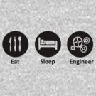 Eat Sleep Engineer by firefoxx