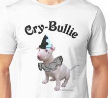 Cry Bullie Unisex T-Shirt
