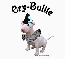 Cry Bullie Unisex T-Shirt