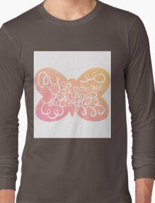 You give me butterflies Long Sleeve T-Shirt