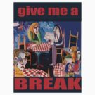 Give me a break by Sally Sargent