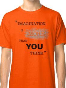 """IMAGINATION"" Classic T-Shirt"