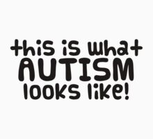 This is what AUTISM looks like [black text] Kids Tee