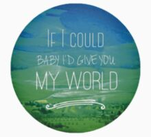 i'd give you my world Kids Clothes