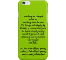 Something has changed within me iPhone Case/Skin