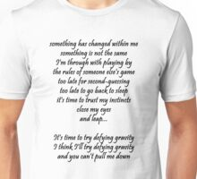 Something has changed within me Unisex T-Shirt