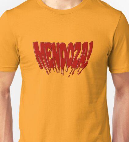 Mendoza! Unisex T-Shirt
