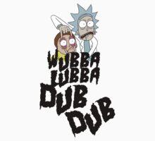 Wubba Lubba Dub Dub by XWTEddieB