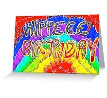 Hippee Birthday funny birthday card Greeting Card