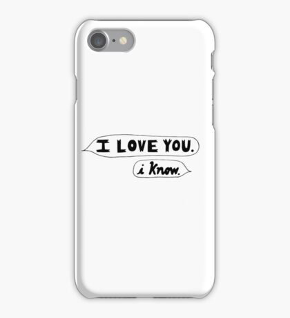 I Love You, I Know - Star Wars iPhone Case/Skin