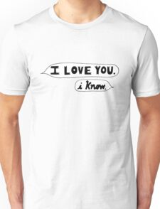 I Love You, I Know - Star Wars Unisex T-Shirt