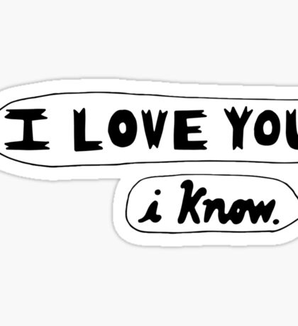 I Love You, I Know - Star Wars Sticker