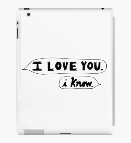 I Love You, I Know - Star Wars iPad Case/Skin