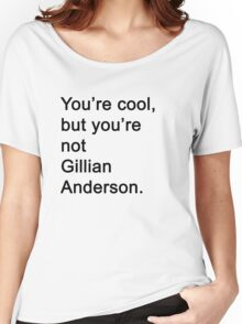 You're Not Gillian Anderson Women's Relaxed Fit T-Shirt