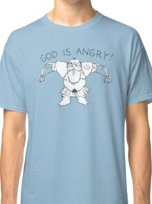 god is angry Classic T-Shirt