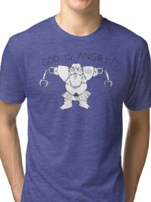 god is angry Tri-blend T-Shirt