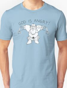 god is angry T-Shirt