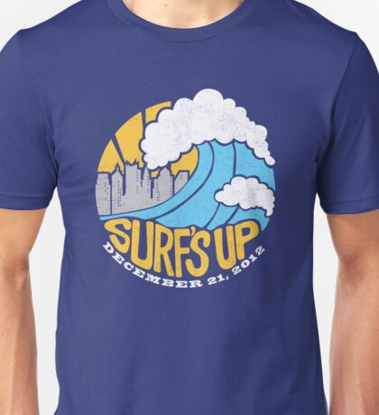 Surf's Up - End of the World Unisex T-Shirt