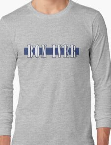 BON IVER - Stripe Logo  Long Sleeve T-Shirt
