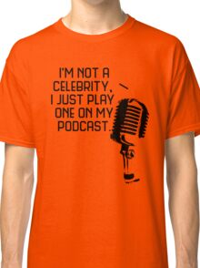 Podcast Celebrity Classic T-Shirt