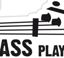 bASS pLAYER Sticker