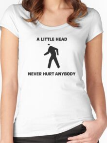 FUNNY T SHIRT A LITTLE HEAD NEVER HURT ANYBODY RUDE DIRTY Women's Fitted Scoop T-Shirt